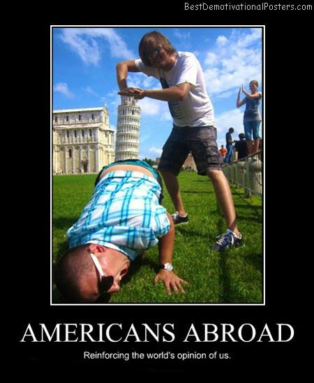 Americans abroad demotivational poster