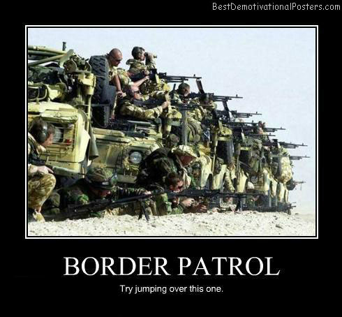 Border-Patrol-Best-Demotivational-Poster
