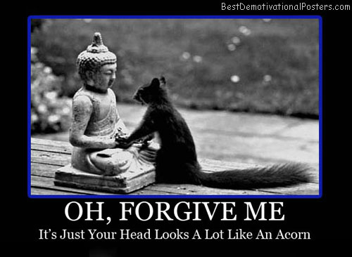 Forgive-Me-Best-Demotivational-Poster
