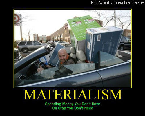 Materialism-Demotivational-Poster