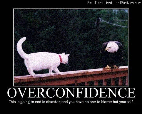 Overconfidence-Best-Demotivational-Poster
