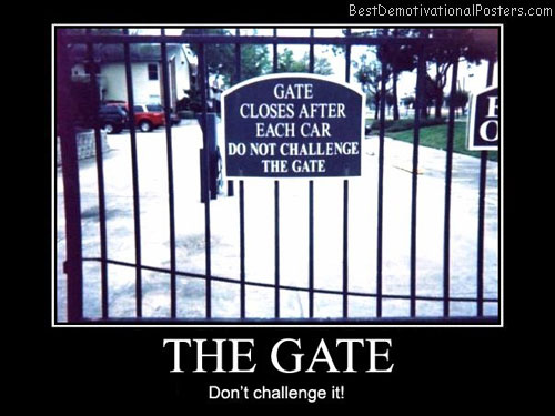 The Gate Don't challenge it