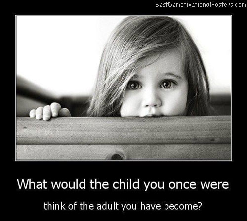 What Would The Child You Once Were