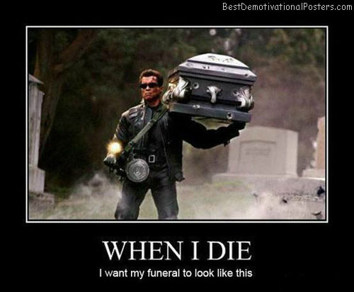 When-I-Die-Demotivational-Poster
