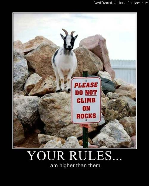 Your-Rules-Demotivational-Poster