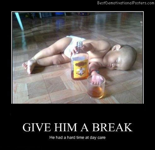 give-him-a-break-Best-Demotivational-poster