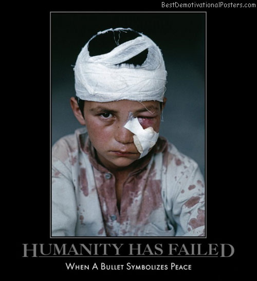 humanity-fail-bullet-peace-sad-demotivational-poster