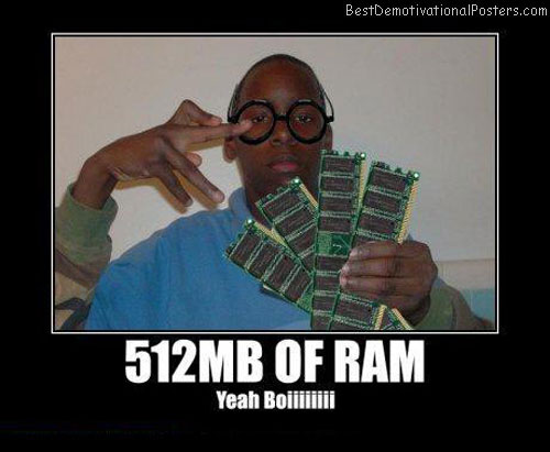 512MB-of-RAM-Best-Demotivational-poster