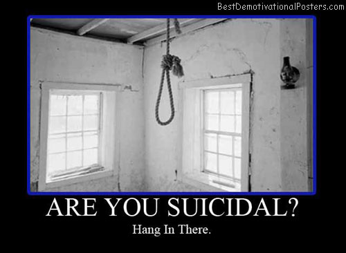 Are-you-suicidal-Best-Demotivational-poster