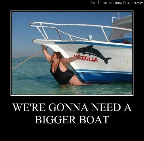 Bigger-boat-Best-Demotivational-poster