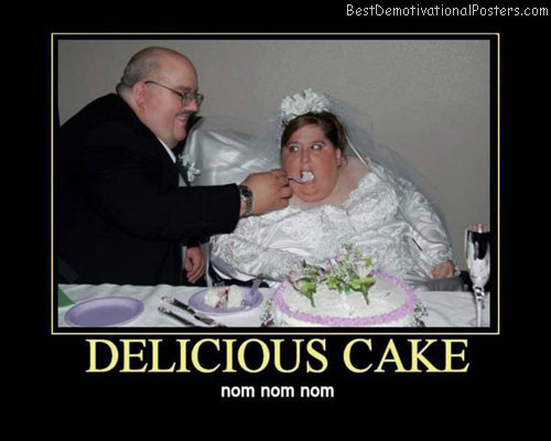 Delicious-cake-Best-Demotivational-poster