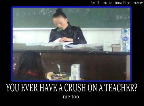 Ever-had-a-crush-Best-Demotivational-poster