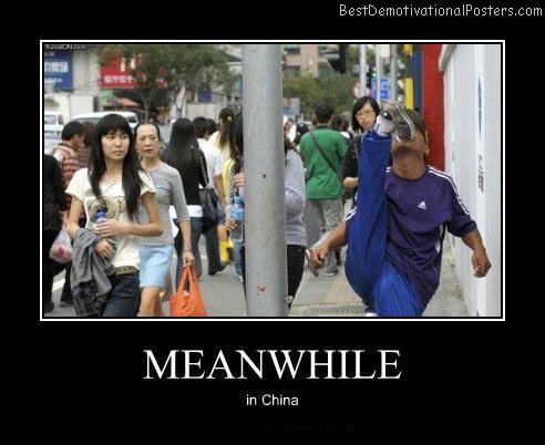 Meanwhile-In-China-Best-Demotivational-poster