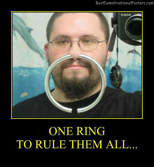 One-ring-to-rule-them-all-Best-Demotivational-poster