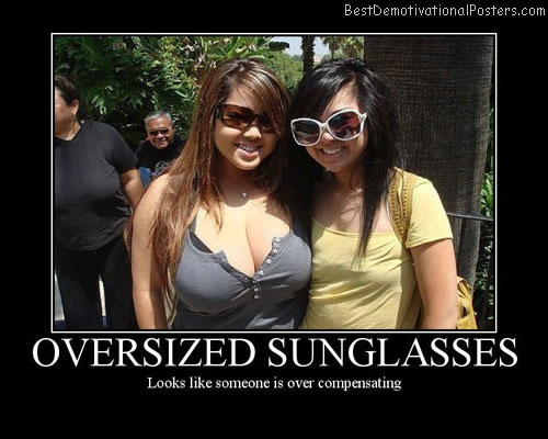 Oversized-sunglasses-Best-Demotivational-posters