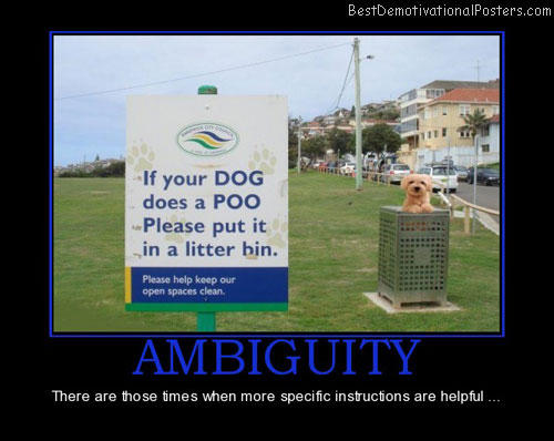 ambiguity-ambiguity-more-specific-instructions-helpful-best-demotivational-posters