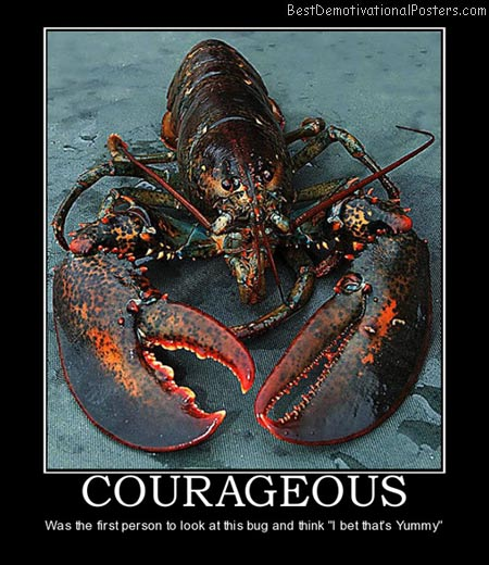 courageous-courage-lobster-best-demotivational-posters