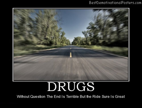 drugs-ride-end-view-best-demotivational-posters