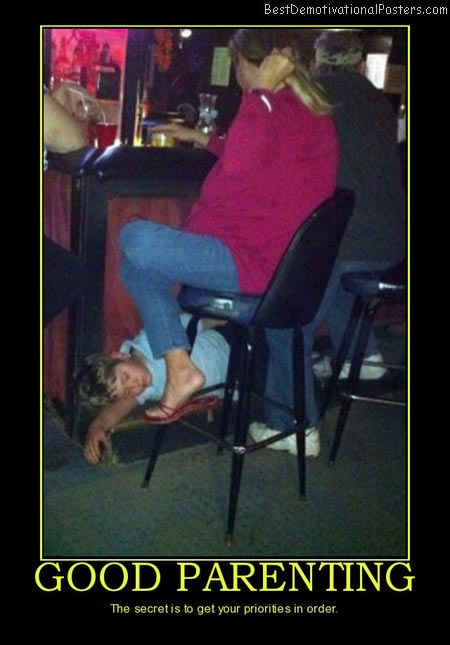 good-parenting-arenting-fail-priority-secret-barfly-best-demotivational-posters