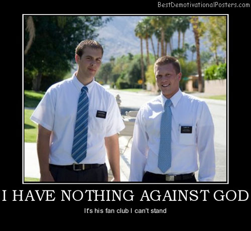 i-have-nothing-against-god-god-church-religion-best-demotivational-posters