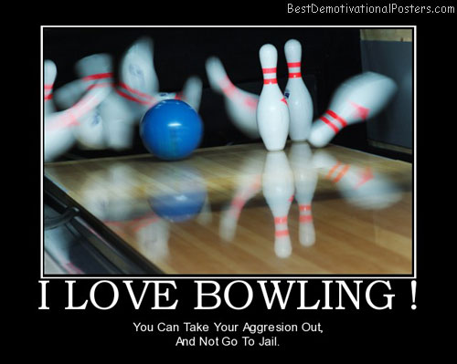 i-love-bowling-best-demotivational-posters