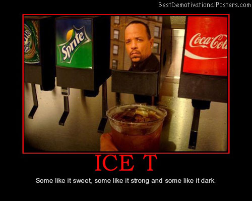 ice-t-sweet-strong-dark-best-demotivational-posters