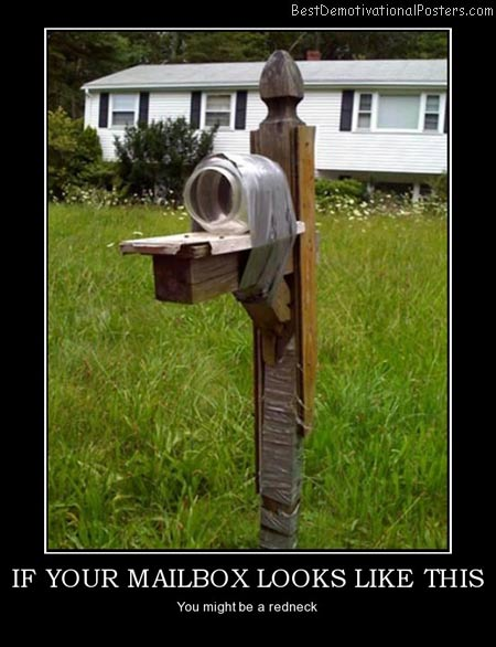 if-your-mailbox-looks-like-this-redneck-foxworthy-mailbox-best-demotivational-posters