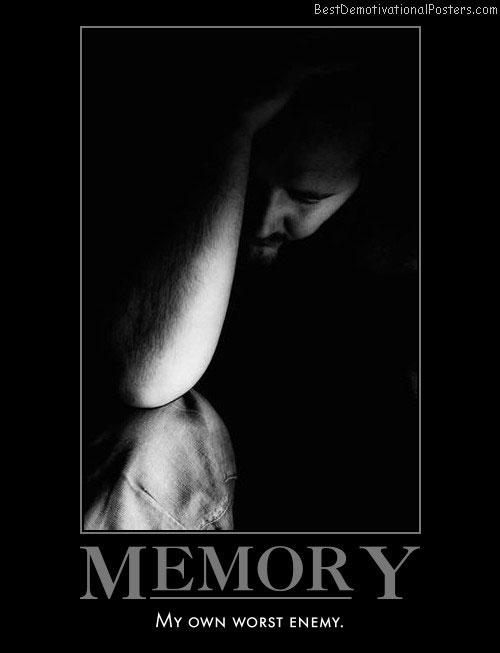 Memory Own Enemy
