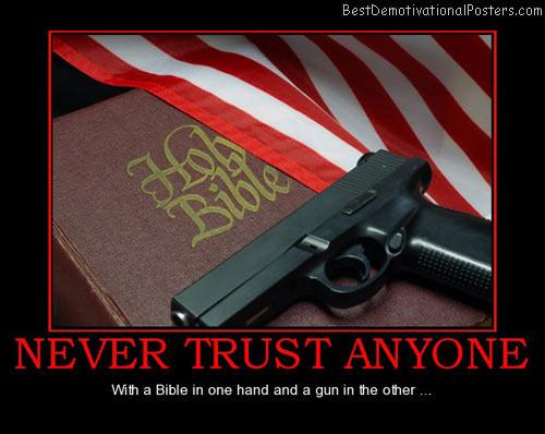 never-trust-anyone-bible-gun-best-demotivational-posters