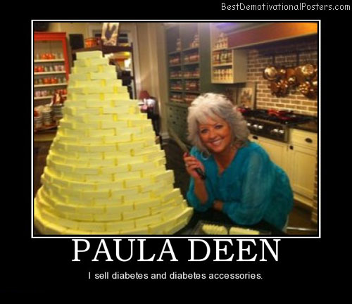 paula-deen-diabetes-best-demotivational-posters