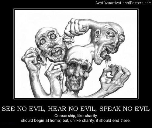 see-no-evil-hear-no-evil-speak-no-evil-censorship-best-demotivational-posters