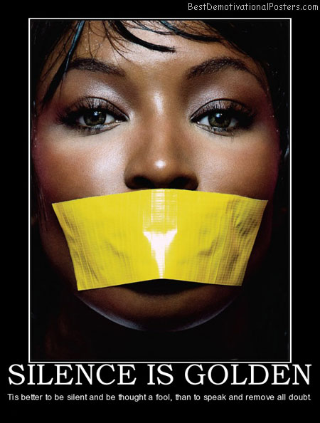 silence-is-golden-best-demotivational-posters