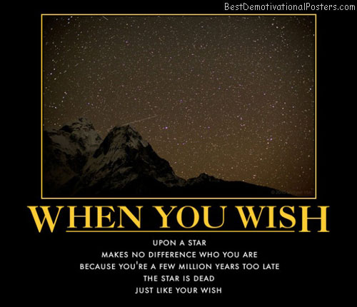 star-light-star-bright-wish-is-a-dream-yourheart-makes-best-demotivational-posters