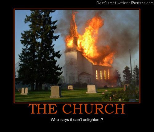 the-church-on-fire-enlighten-best-demotivational-posters