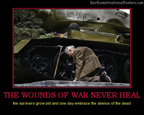 The Wounds Of War Never Heal