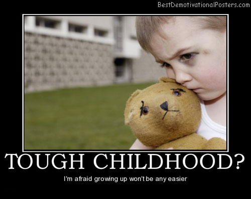 tough-childhood-hard-knocks-best-demotivational-posters