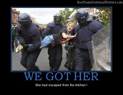 we-got-her-escaped-kitchen-best-demotivational-posters