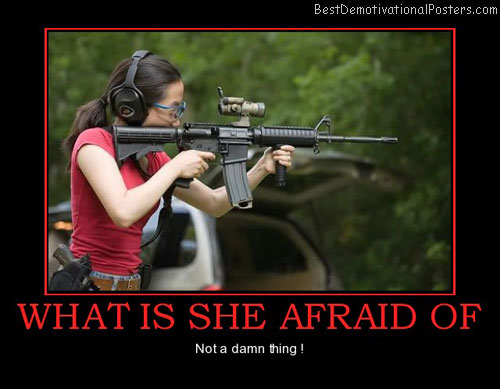what-is-she-afraid-of-woman-guns-not-afraid-anything-best-demotivational-posters