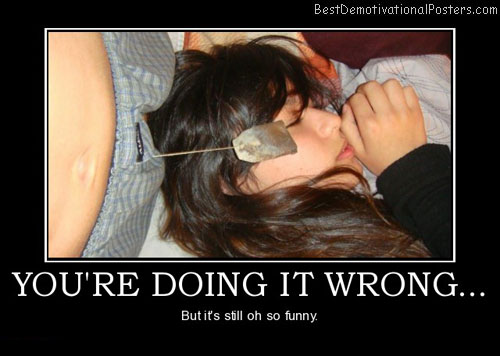 youre-doing-it-wrong-teabagging-best-demotivational-posters