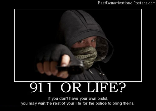 911-or-life-pistol-gun-police-best-demotivational-posters