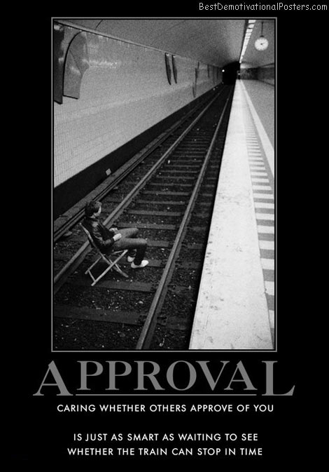 Approval Caring Whether Others Approve Of You
