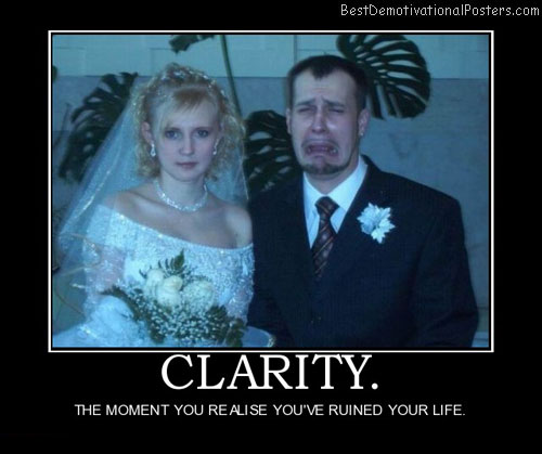 clarity-married-wedding-bride-groom-husband-best-demotivational-posters