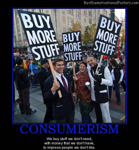 consumerisim-dont-need-money-like-best-demotivational-posters