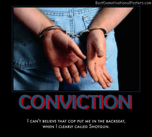 conviction-there-you-go-shooting-your-mouth-off-again-best-demotivational-posters