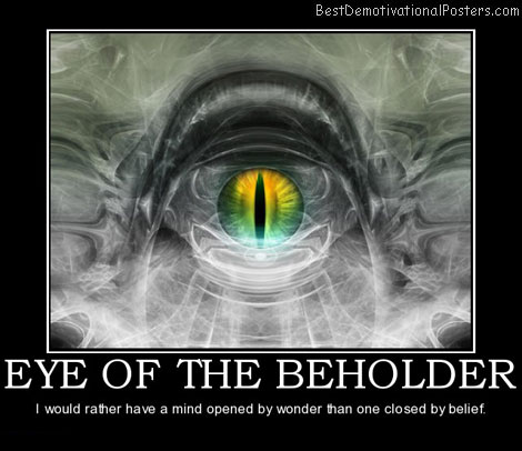 eye-of-the-beholder-life-best-demotivational-posters