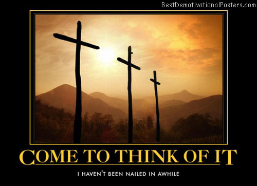 good-friday-cross-nailed-best-demotivational-posters