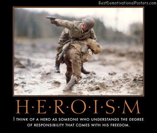 heroism-hero-quote-best-demotivational-posters