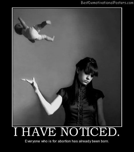 i-have-noticed-abortion-best-demotivational-posters