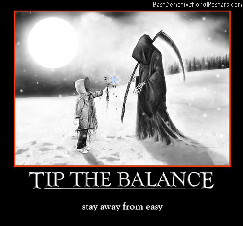 tip-the-balance-death-best-demotivational-posters
