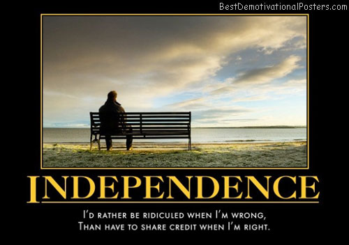independence-always-forever-alone-and-happy-best-demotivational-posters